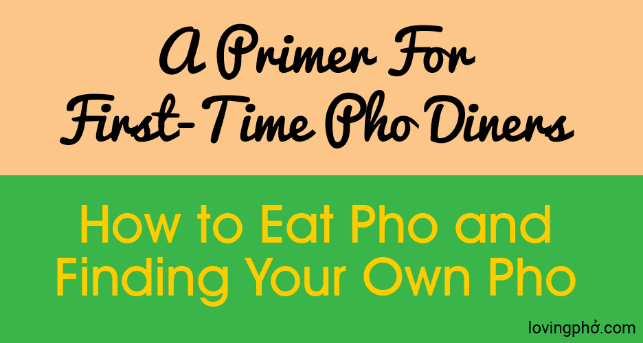 Primer for first-time pho diners