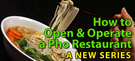 How to Open a Pho Restaurant - A new Series