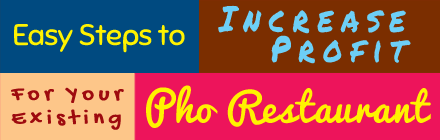 How to Increase Profits For Your Pho Restaurant